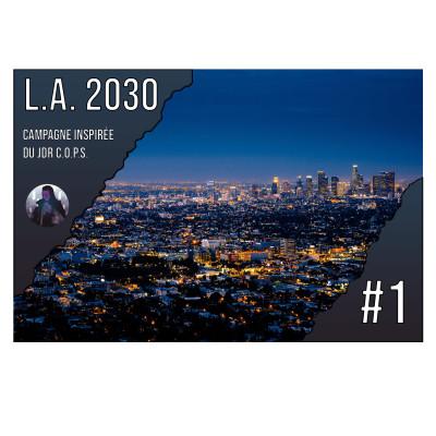 [FR] #JDR - L.A. 2030 🚨 La campagne (électorale) est lancée #1 cover