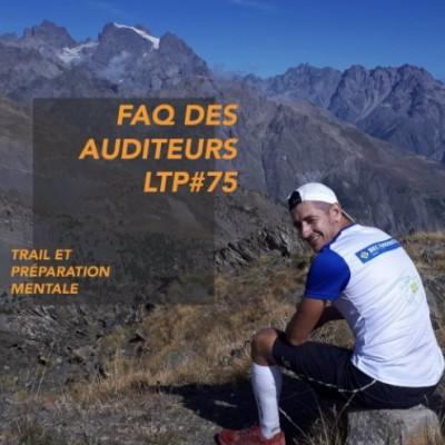 LTP#75 FAQ DES AUDITEURS - TRAIL ET PREPARATION MENTALE cover