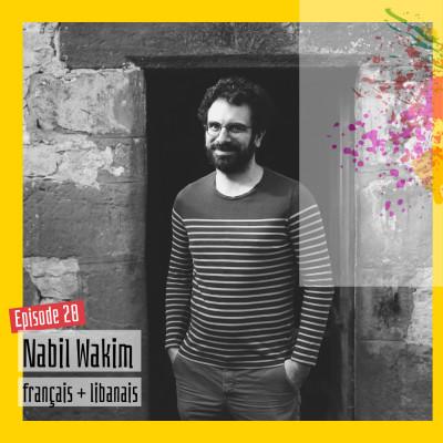 #20 – Nabil Wakim : « Je suis incapable de parler arabe correctement, et incapable d'accepter cette réalité » cover