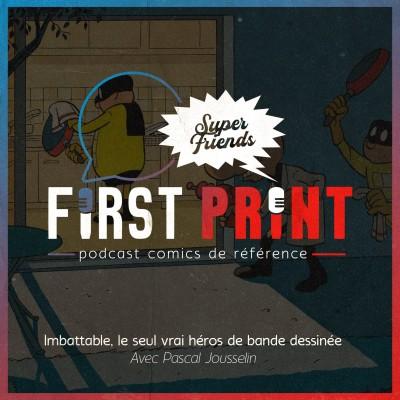 Imbattable : le seul vrai héros de BD, avec Pascal Jousselin [SuperFriends] cover