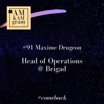Episode 91 : Maxime, Head of Operations chez Brigad (comeback) cover