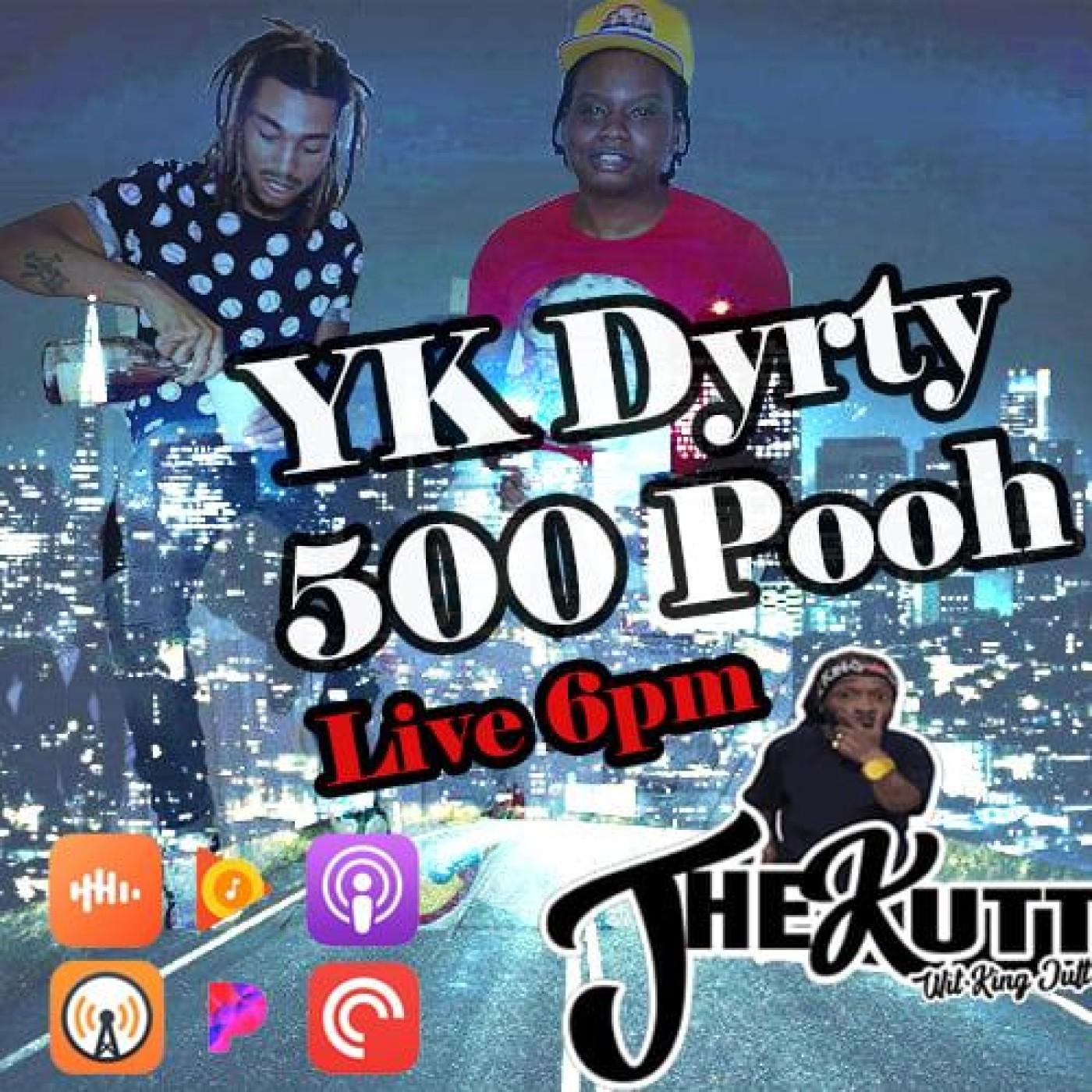 The Kutt Wit King Jutt Ep. 16 - YK Dyrty & 500 Pooh