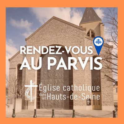 Rendez-vous au Parvis ! - Eglise Catholique dans les Hauts-de-Seine cover