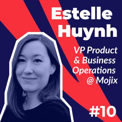 #10 - Estelle Huynh de Mojix - 7 leviers pour fédérer son équipe cover