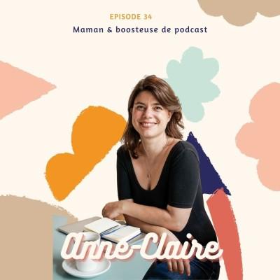Anne-Claire - Maman et boosteuse de podcast 🚀 cover