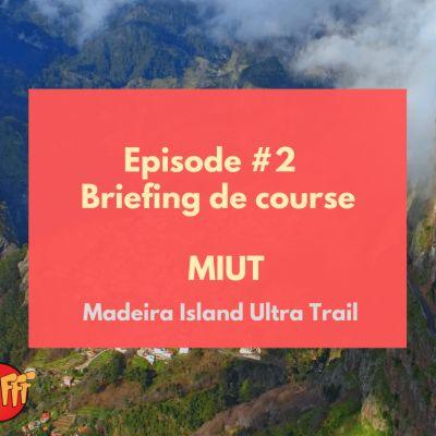 image Oufff #2 - Briefing de course : MIUT