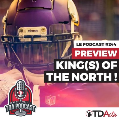 TDA Podcast n°245 - Preview Semaine 2 : les Rois du Nord ! cover