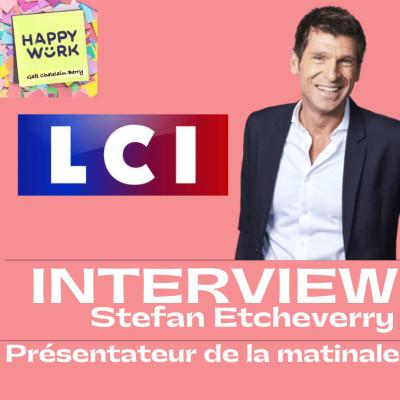 #331 - INTERVIEW - Stefan Etcheverry - Présentateur de la matinale LCI cover