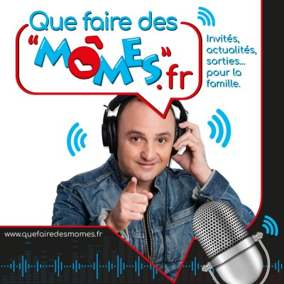 "Podcast ""Que faire des mômes"" n°226 cover"