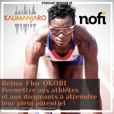Kalimanjaro épisode #75 avec Reina Flor OKORI: aider les dirigeants et les athlètes à atteindre leur plein potentiel cover