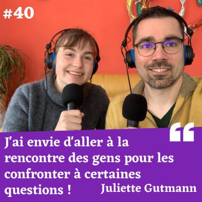 J'ai envie d'aller à la rencontre des gens pour les confronter à certaines questions - Juliette Gutmann cover