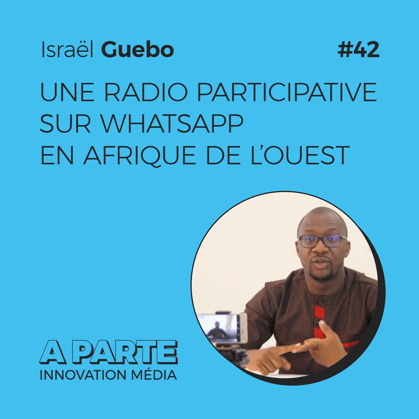 Une radio participative sur WhatsApp en Afrique de l'Ouest, avec Israël Guebo