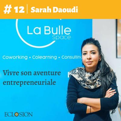 E#12 Vivre son aventure entrepreneuriale - Sarah Daoudi cover