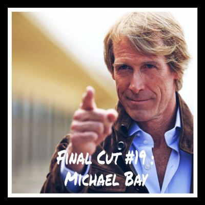 Final Cut Episode 19 - Michael Bay cover