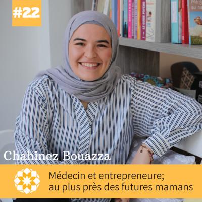E#22 Médecin et entrepreneure; au plus près des futures mamans, avec Chahinez Bouazza cover