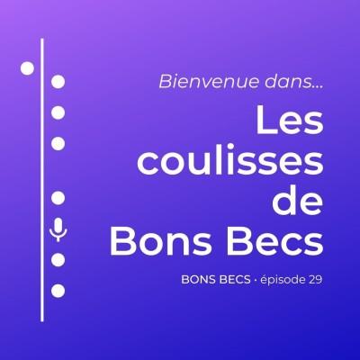 Épisode 29 • Les coulisses de Bons Becs ! cover