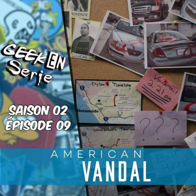 image Geek en série 2X09 : American Vandal