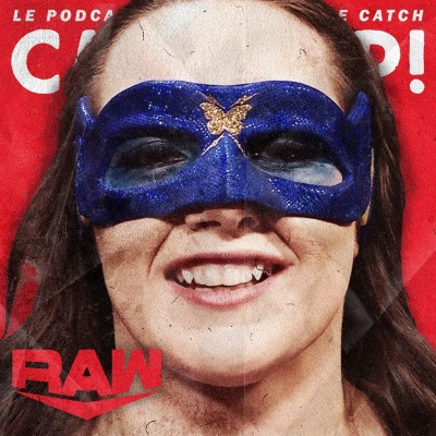 Catch'up! WWE Raw du 21 juin 2021 — Le plein de super cover