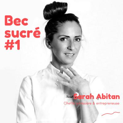 Episode # 1 - Sarah Abitan, cheffe pâtissière spécialisée sans lactose et entrepreneuse cover