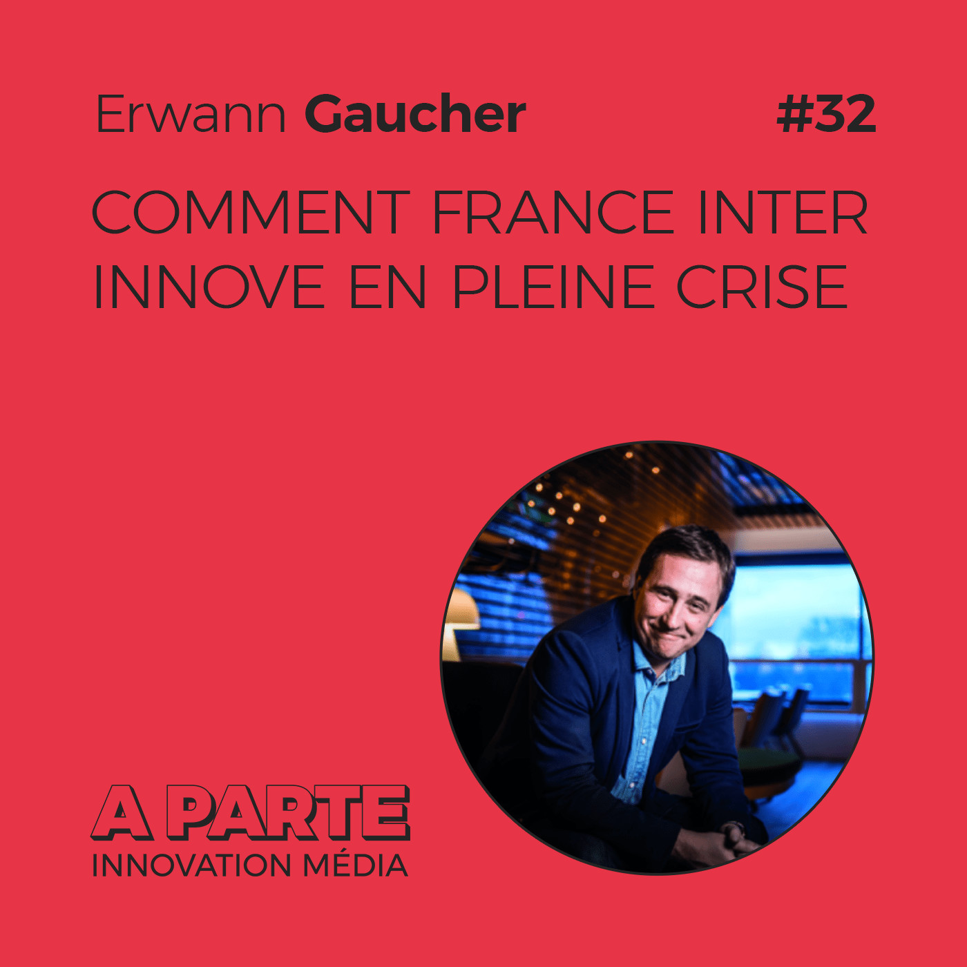 Comment France Inter innove en pleine crise, avec Erwann Gaucher