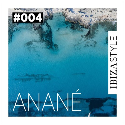 004 - Anane - Ibiza Style Sessions cover