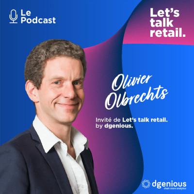 #9 - Olivier Olbrechts, Comment lance-t-on une chaine de magasins en partant de zéro ? cover