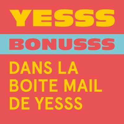 YESSS #36 - BONUSSS - Dans la boîte mail de YESSS cover