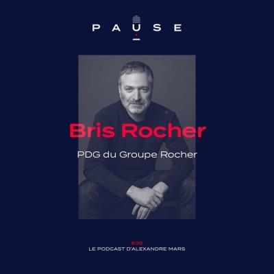 Bris Rocher, PDG du Groupe Rocher cover