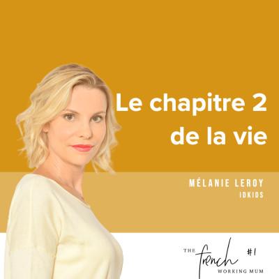 #1 - Mélanie LEROY  - Le chapitre 2 de la vie, se révéler après la maternité cover