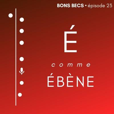 Épisode 23 • É comme ÉBÈNE cover