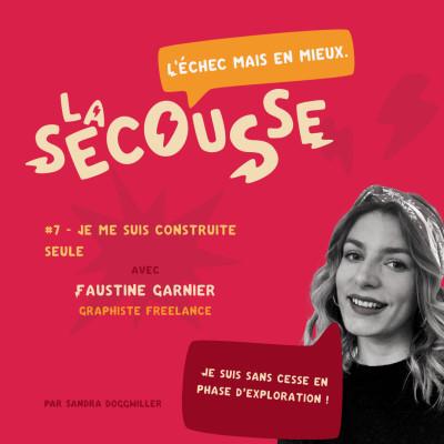 #7 Faustine Garnier - Je me suis construite seule cover