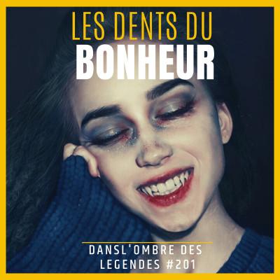 Dans l'ombre des légendes-201  Les dents du bonheur… cover