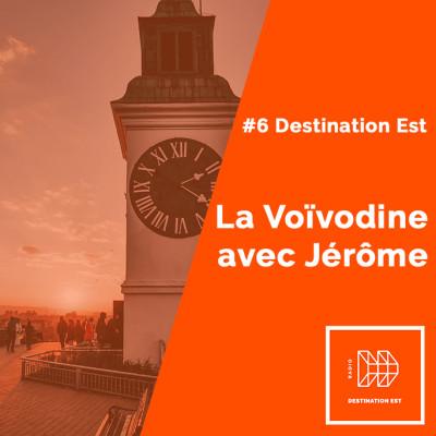#6 Destination Est - La Voïvodine avec Jérôme cover