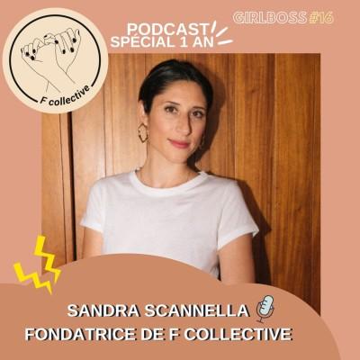 #16 Sandra Scannella - Fondatrice de F collective (épisode spécial 1 an 🎉) cover