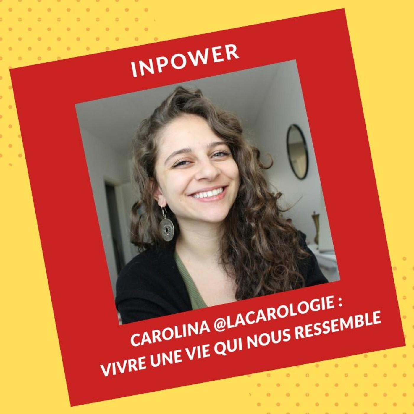 Carolina @LaCarologie - Vivre une vie qui nous ressemble