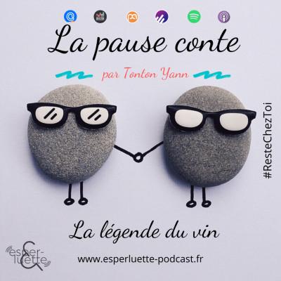 La légende du vin - La pause conte #ResteChezToi cover