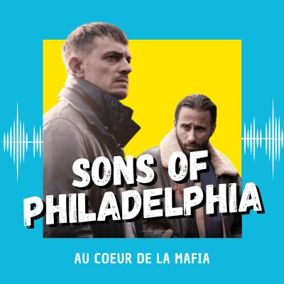 Sons of Philadelphia : au coeur de la mafia cover