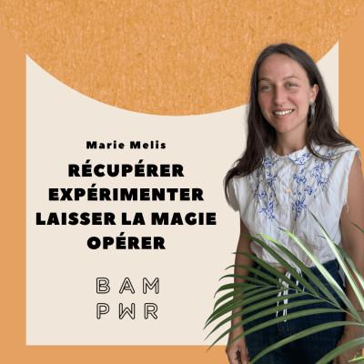 EP28 Marie Melis - Récupérer, expérimenter, laisser la magie opérer ! cover