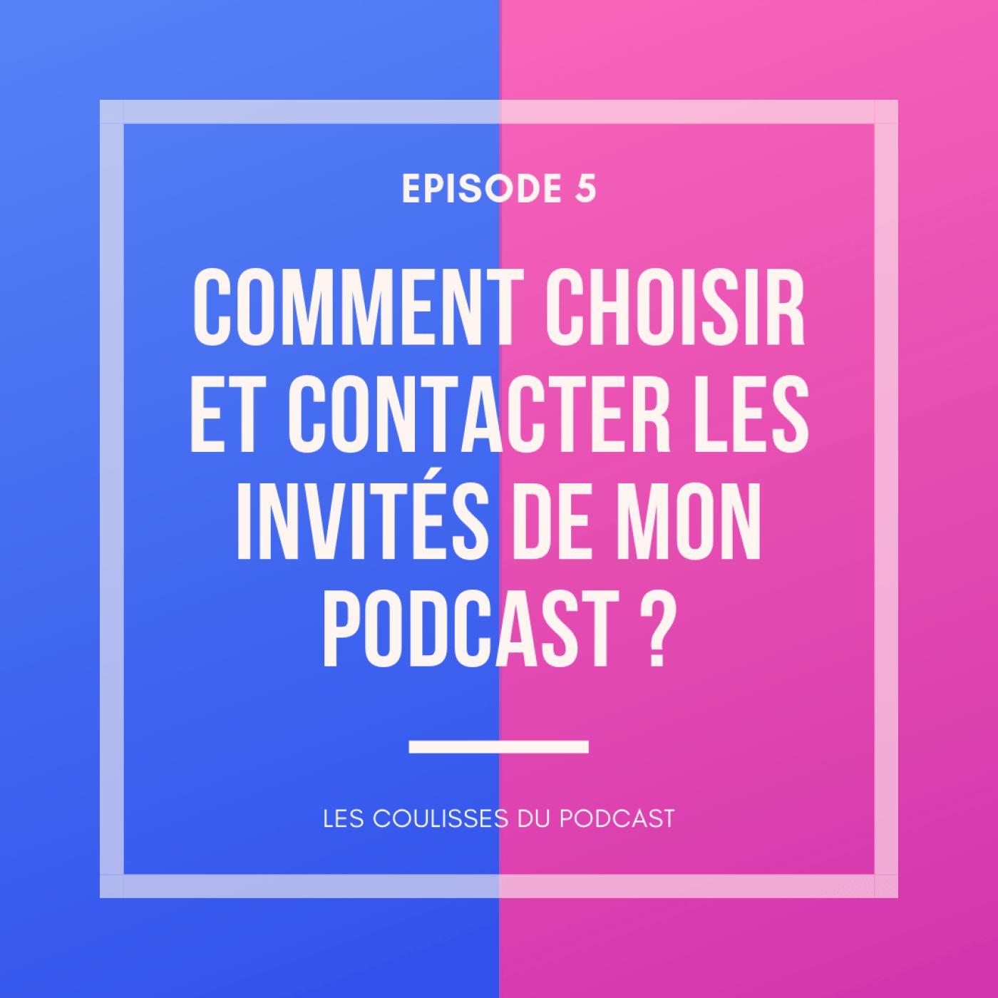 Comment choisir et contacter les invités de mon podcast