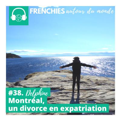 #38. Delphine, Montréal, un divorce en expatriation cover