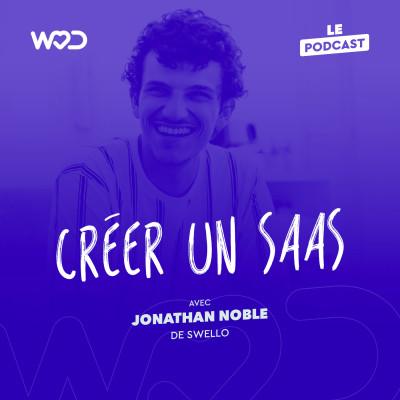 #14 - Créer un SaaS avec Jonathan Noble de Swello cover
