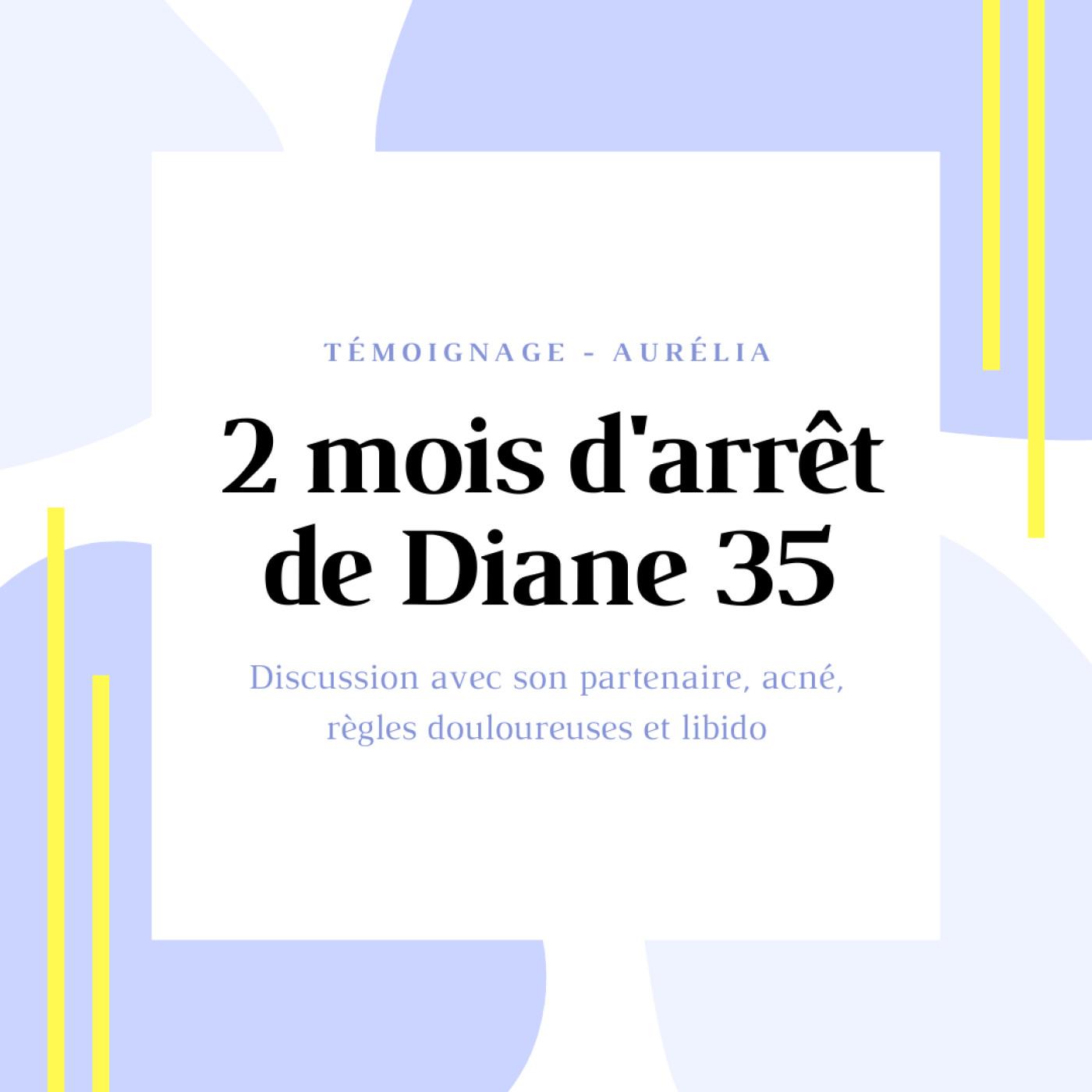 TEMOIGNAGE #1 - Aurélia et l'arrêt de Diane 35