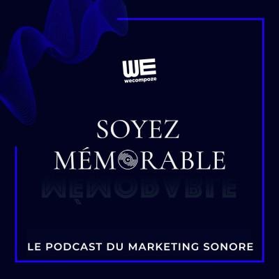 SOYEZ MÉMORABLE - Le podcast du marketing sonore cover