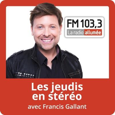 Image of the show Les jeudis en stéréo avec Francis Gallant du FM103,3