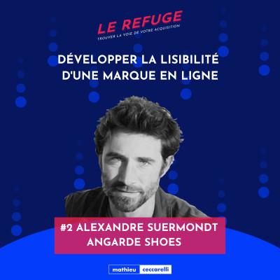 #2 Alexandre Suermondt - Angarde - Développer la lisibilité d'une marque en ligne cover