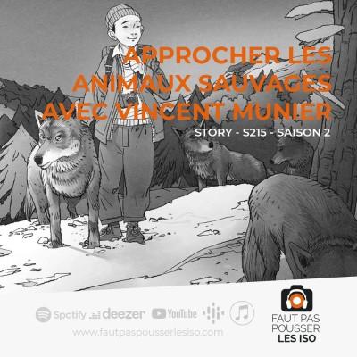STORY - S215 - Approcher les animaux sauvages avec Vincent Munier cover