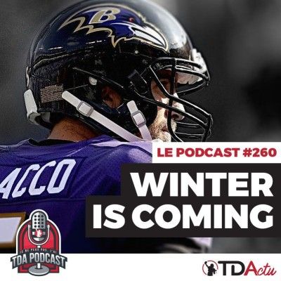 image TDA Podcast n°260 - Débrief S9 : Winter is coming pour les Ravens