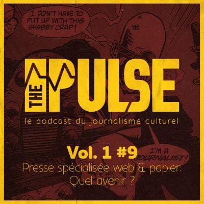 The Pulse Vol. 1 #9 : presse spécialisée web & papier, quel avenir ? cover