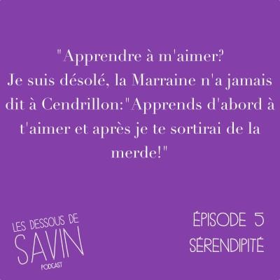 """#5 - S01/EP05 - """"Sérendipité"""" cover"""