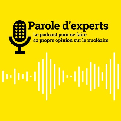 Parole d'experts Orano, le podcast pour se faire sa propre opinion sur le nucléaire cover